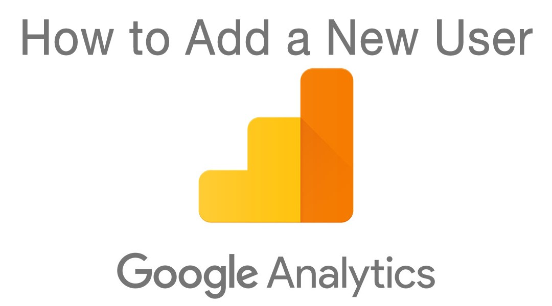 Add A New User to Your Google Analytics Account