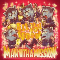 MAN WITH A MISSION - All You Need [FLAC + MP3 320 / WEB]
