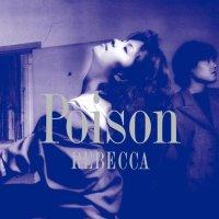 REBECCA - POISON [FLAC 24bit + MP3 320 / WEB]