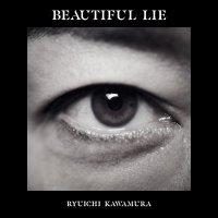 河村隆一 (Ryuichi Kawamura) - BEAUTIFUL LIE [FLAC + MP3 320 / CD]