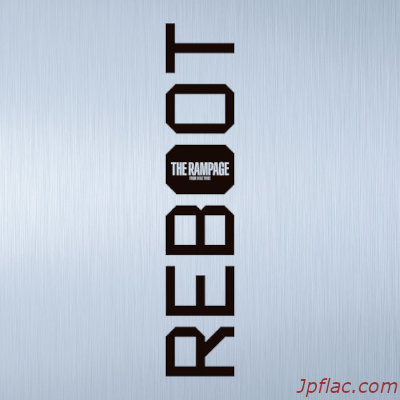 THE RAMPAGE from EXILE TRIBE - REBOOT rar
