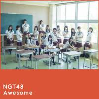 NGT48 - Awesome (Special Edition) [FLAC + MP3 320 / WEB]
