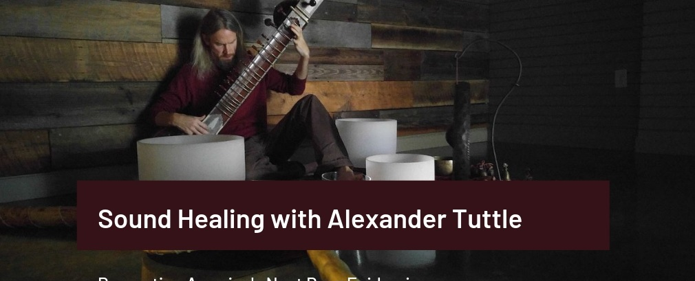 Sound Healing, Part 2: A Conversation with Alexander Tuttle