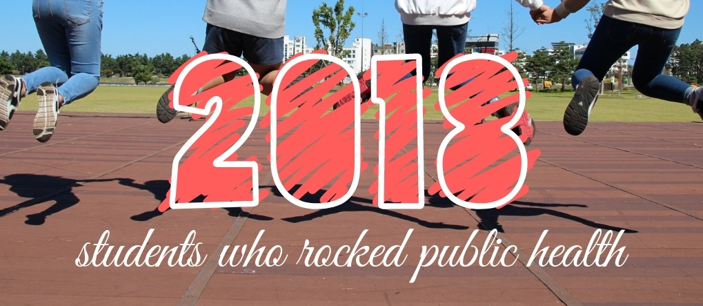 Students Who Rocked Public Health 2018