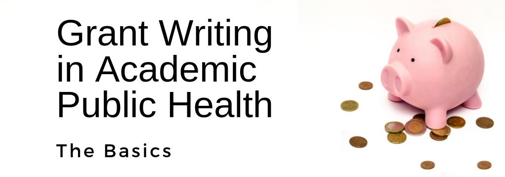 Grant Writing in Academic Public Health – The Basics