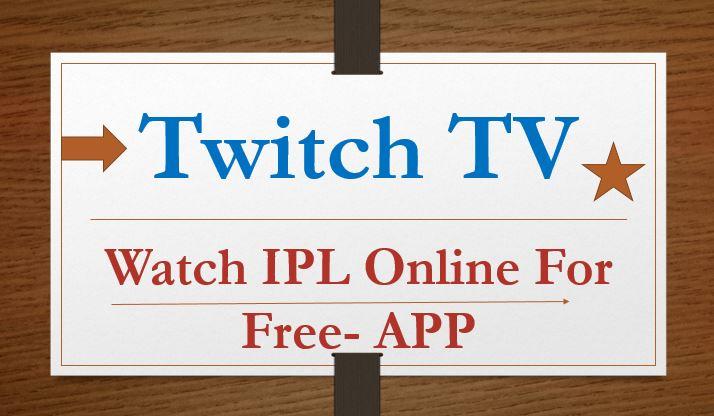 Twitch TV IPL APP Live