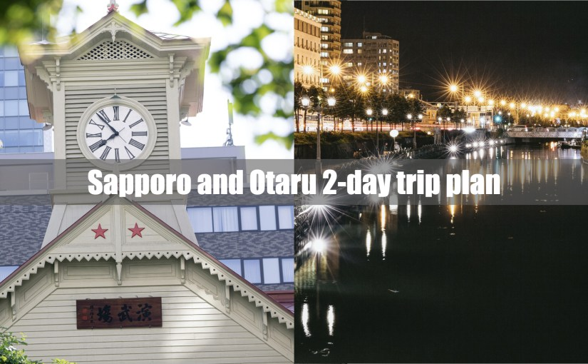 Sapporo and Otaru 2-day sample trip plan