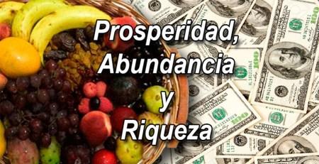 prosperidad, abindancia y riqueza