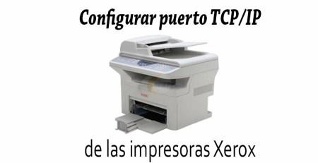 configuracion depuertos TCP IP para impresoras Xerox