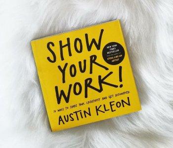 Blogging-Intro / Show Your Work! by Austin Kleon