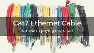 Top Reasons Why Choosing CAT 7 Cable Really Pays Off