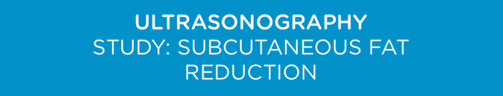 emsculpt ultrasonography study: subcutaneous fat reduction