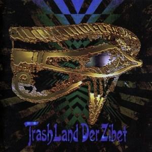 Album cover of Trash Land, Der Zibet