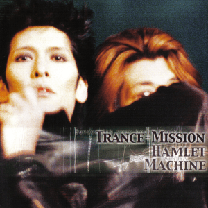 EP cover of Trance-Mission, Hamlet Machine