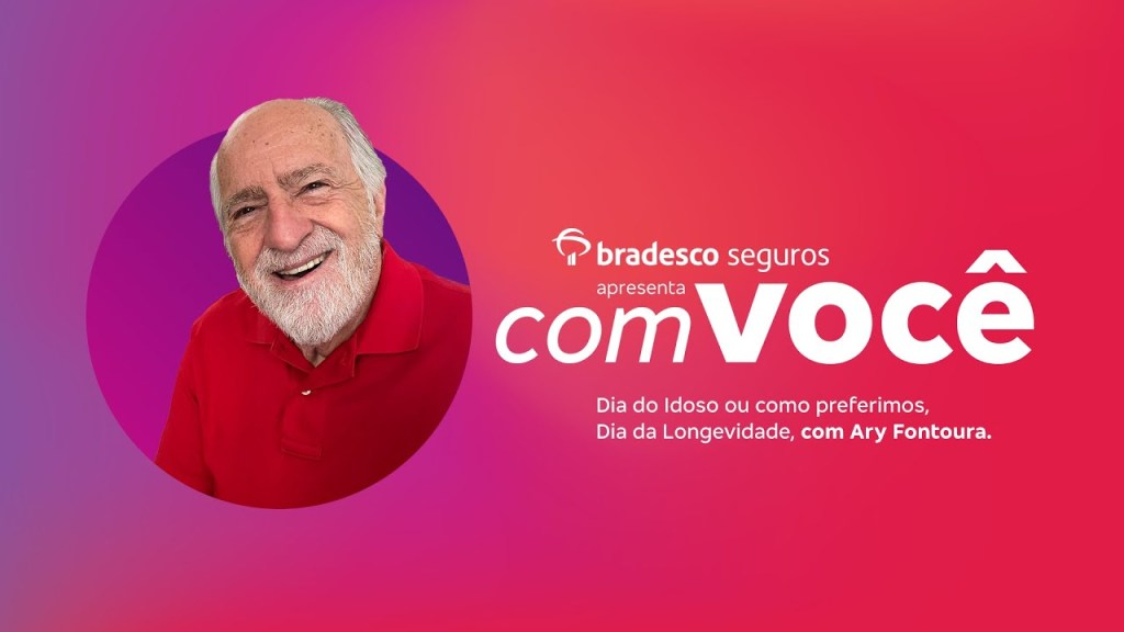 Bradesco Seguros promove conteúdo especial com Ary Fontoura em comemoração ao Dia da Longevidade