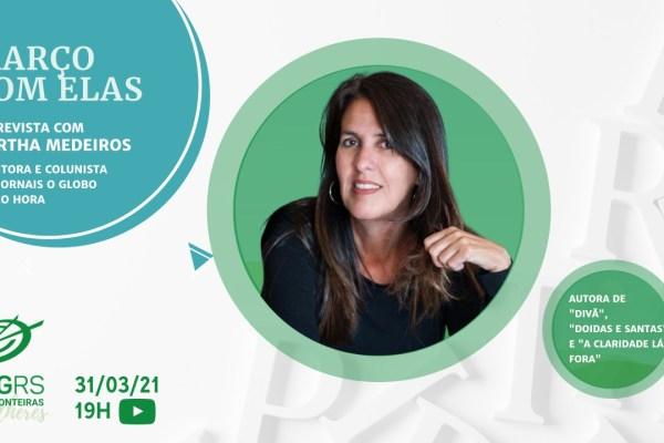 Escritora Martha Medeiros participa do CVG RS Sem Fronteiras - Especial Mulheres