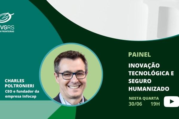 Inovação Tecnológica e Seguro Humanizado será o tema do Especial CVG RS no dia 30