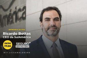 Ricardo Bottas, CEO da SulAmérica, participa do Seguro Sem Mistério no dia 29 de junho