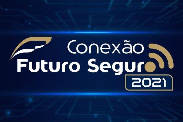 Conexão Futuro Seguro 2021: definida a programação / Divulgação