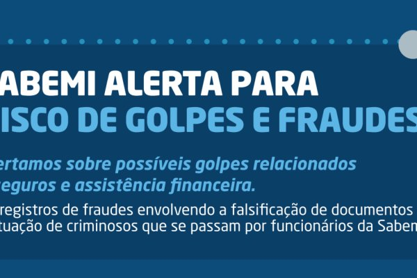 Sabemi lança nova campanha de conscientização sobre riscos de fraudes / Divulgação