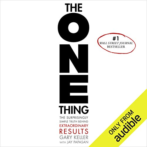 The ONE Thing by Gary Keller Summary