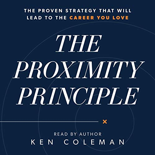 The Proximity Principle by Ken Coleman Summary