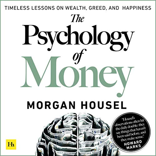 The Psychology of Money by Morgan Housel Summary