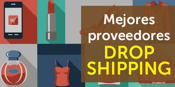 Dropshipping Mejores proveedores