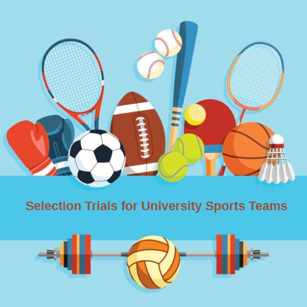 Selection Trials for University Sports Teams
