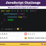 JavaScript Quiz - can setTimeout in the for loop print values - JS Startup