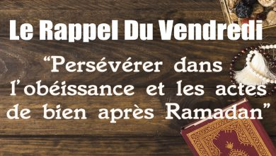 Photo of Rappel du Vendredi : Persévérer dans l'obéissance et les actes de bien après Ramadan