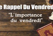 Photo of Rappel du Vendredi : L'importance du vendredi