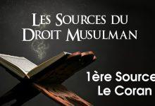 Photo of La première Source du Droit Musulman : Le Coran