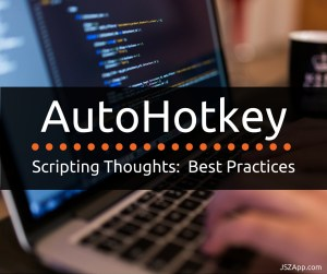 Autohotkey Best Practices