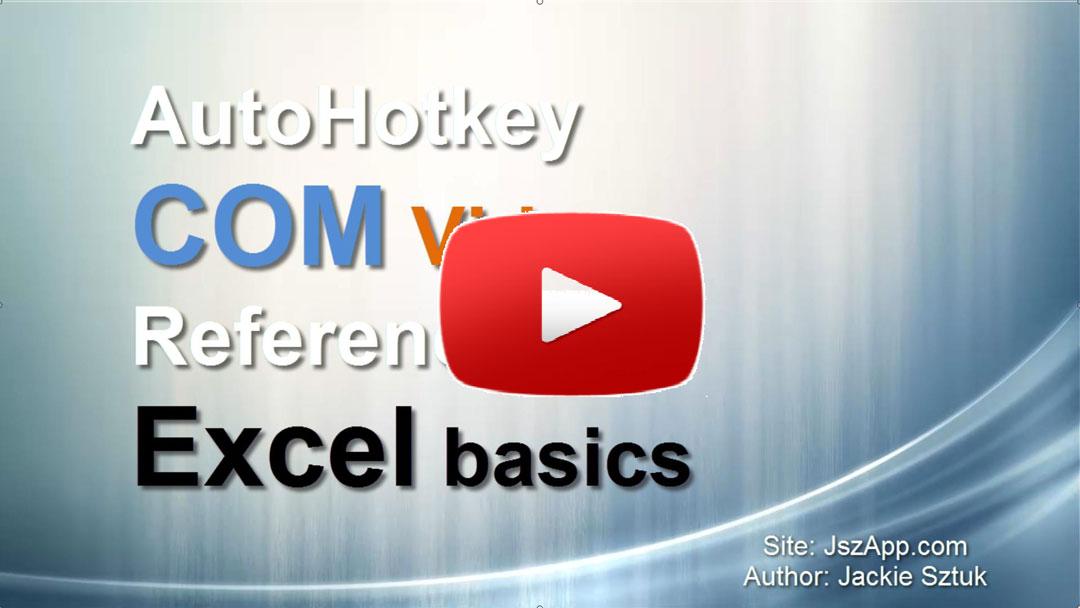 AutoHotkey COM Video Reference: Excel basics