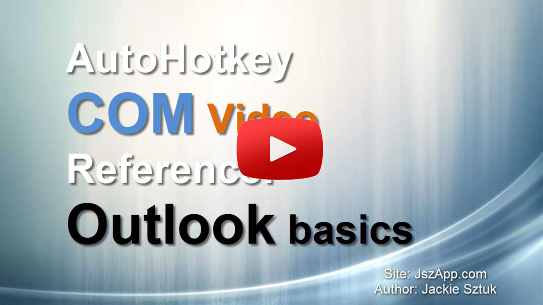 AutoHotkey COM Video Reference: Outlook basics