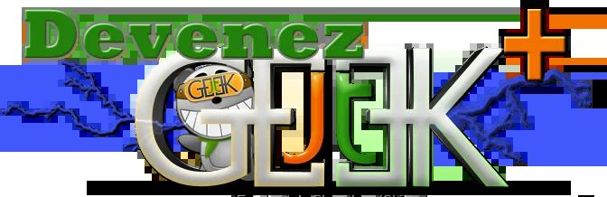 Devenez Geek+