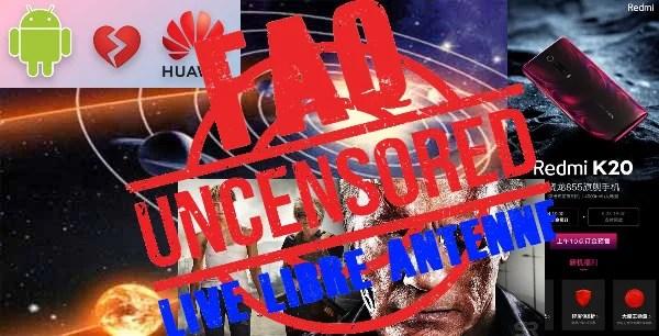 Fin du monde planète X, Huawei Vs Google, Redmi K20, Terminator 6 #Live #libreantenne 26 mai