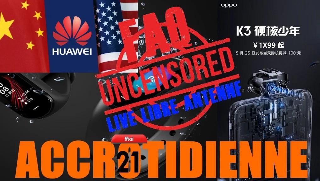 Quel avenir pour Huawei sans Google, Prix Oppo K3, WTFake Vs France2 #accrotidienne #Live 21 Mai 2019