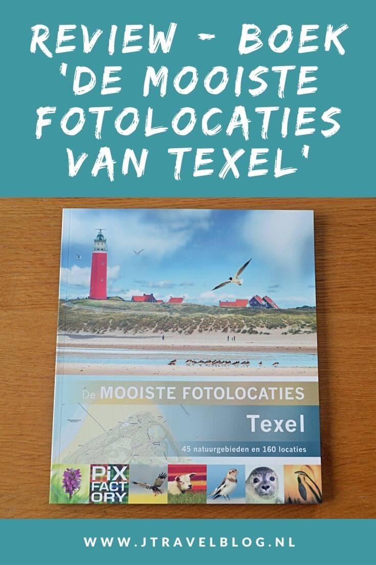 Ik heb een geweldig fotoboek gekocht: 'De mooiste fotolocaties van Texel' Mijn review over het boek 'De mooiste fotolocaties van Texel' lees je op mijn website. Lees je mee en doe inspiratie op. #review #texel #fotoboek #jtravelblog #jtravel