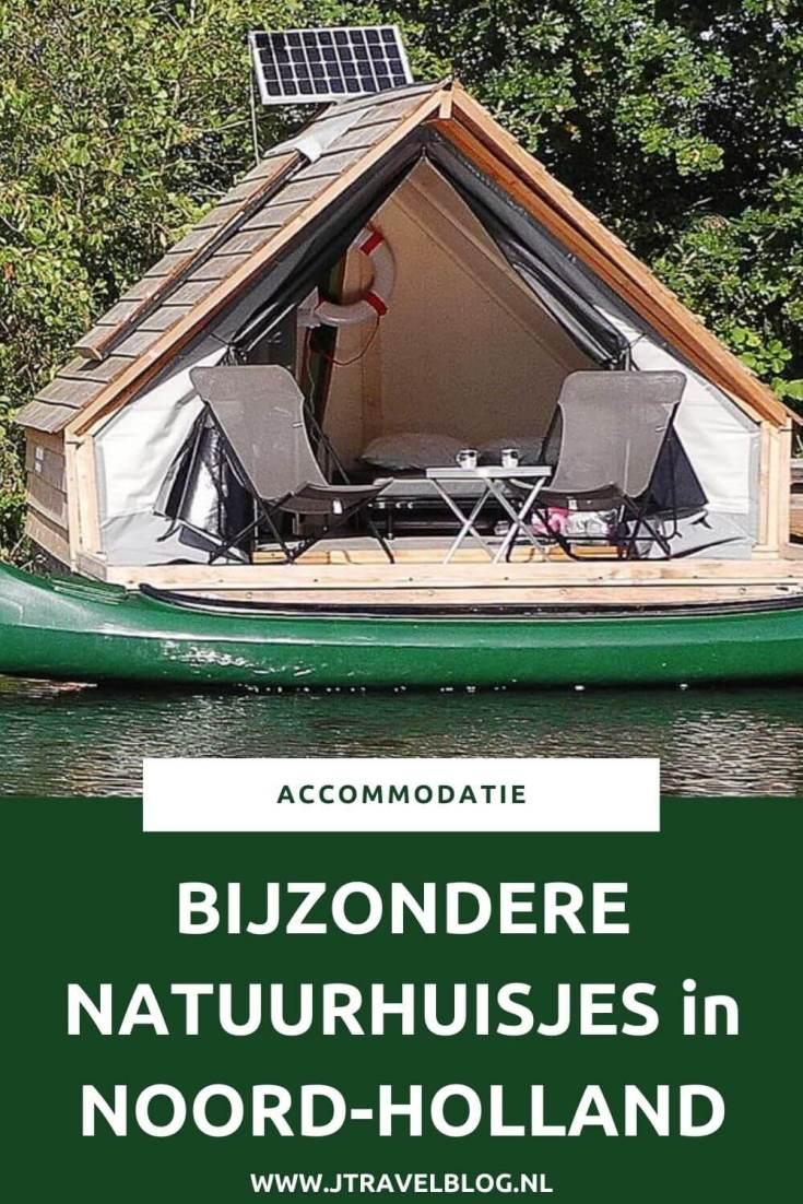 Ik heb een aantal bijzondere natuurhuisjes in de provincie Noord-Holland voor je op een rijtje gezet. Het zijn stuk voor stuk unieke accommodaties, veelal gelegen in de natuur. #natuurhuisjes #noordholland #accommodatie #jtravel #jtravelblog