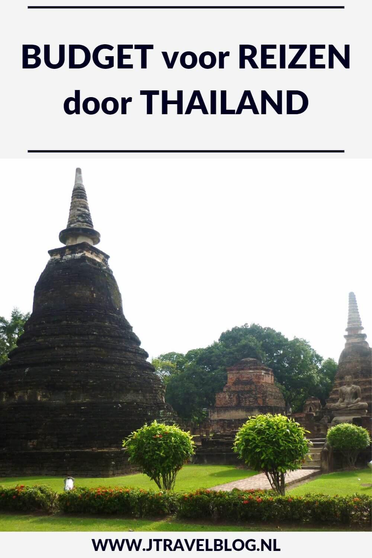 Ik heb de kosten voor een reis door Thailand voor je op een rijtje gezet. Welke kosten dat zijn, lees je hier. Lees je mee? #thailand #kosten #budget #vliegticket #vervoer #accommodatie #jtravel #jtravelblog