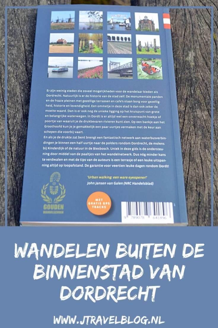 De wandelgids 'Wandelen buiten de binnenstad van Dordrecht' bevat 14 rondwandelingen van 6 tot 18 kilometer rond de binnenstad en het landelijk gebied daarbuiten. Wandel je mee? #wandelgids #wandelen #hiken #gegarandeerdonregelmatig #dordrecht #jtravel #jtravelblog