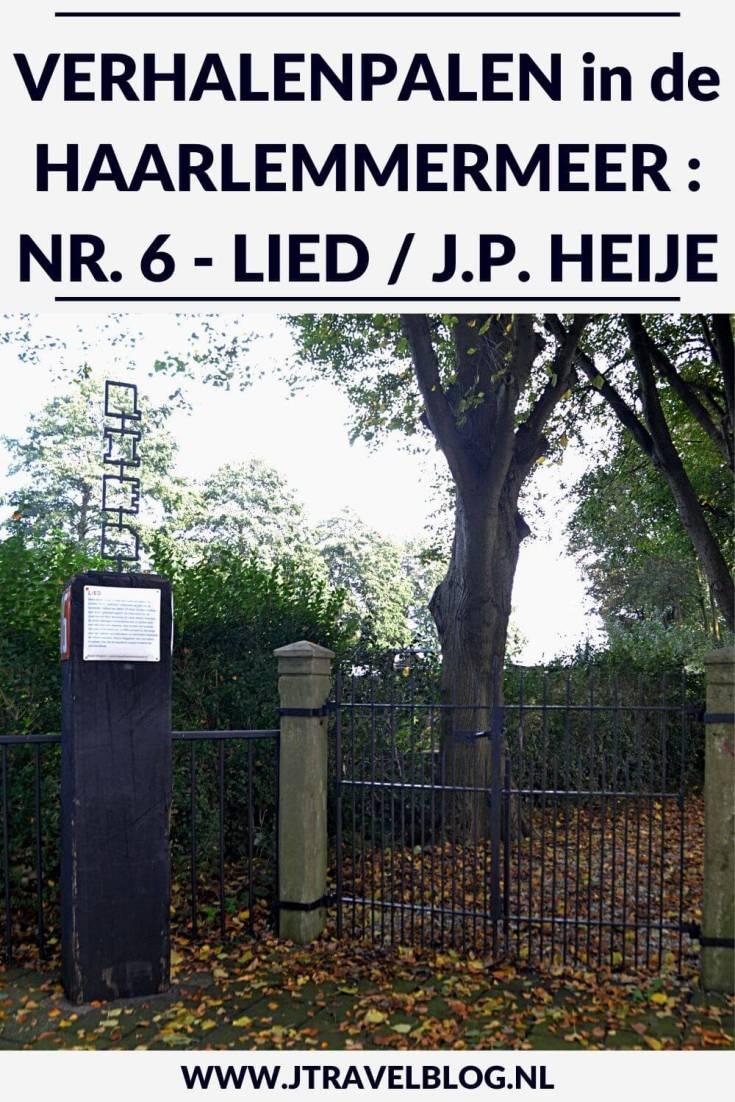 Deze keer laat ik je kennismaken met de zesde verhalenpaal: nr. 6 - LIED / J.P. Heije in Abbenes. In deze en 19 andere blogs neem ik je mee langs de 20 verhalenpalen in de gemeente Haarlemmermeer. Fiets je mee? #verhalenpalen #haarlemmermeer #fietsen #jtravel #jtravelblog #abbenes