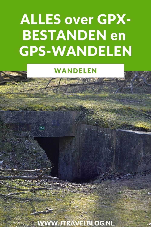 Wat is GPX en GPS? Wat zjjn GPX-bestanden? Wat is GPS-wandelen, hoe doe je dat en wat heb je ervoor nodig. Je leest het in deze blog. Veel wandelplezier. #gpswandelen #gpxbestanden #wandelen #jtravel #jtravelblog