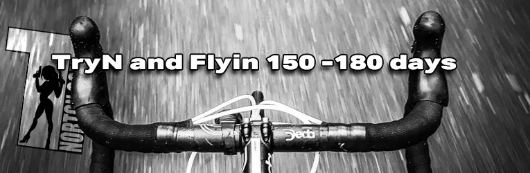 TryN and Flyin 150 -180 days