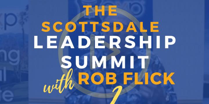 The Scottsdale Leadership Summit – Rob Flick 2