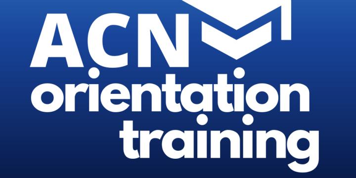 ACN Orientation Training