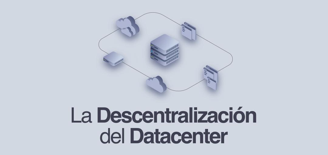 Descentralización del datacenter