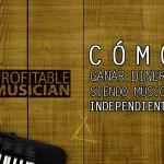 Como ganar dinero musico independiente | profitable musician summit 2018